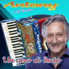 Scarica gratis i brani dell'album Un giro di liscio di Antony Band