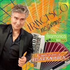 Scarica gratis i brani dell'album Fantastica Fisarmonica di Francesco Negrone