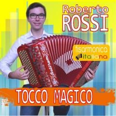 Scarica gratis i brani dell'album Tocco Magico di Roberto Rossi